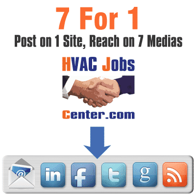 Post a Job Offer on HVACJobsCenter.com and reach Job Seekers on 7 Medias
