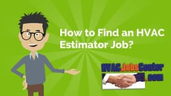 How to Find HVAC Estimator Jobs
